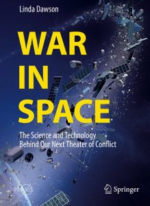 War in Space: The Science and Technology Behind our next Conflict Theater