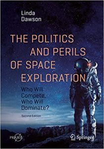 Cover of The Politics and Perils of Space Exploration: Who Will Compete, Who Will Dominate? 2nd Edition (2021)